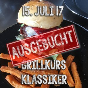 Grillkurs Klassiker, Hamburger, Chickenwings und co am 6. Mai 2017 in Ohlstadt