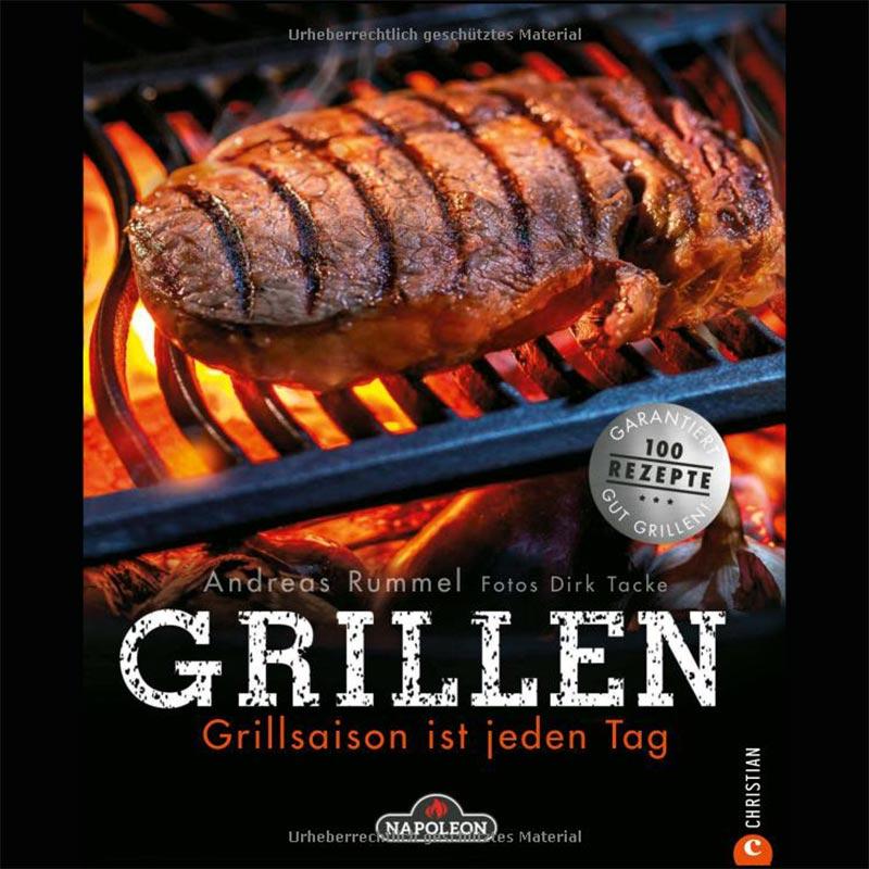 Napoleon Grillbuch Grillen Grillsaison in Zusammenarbeit mit Andreas Rummel